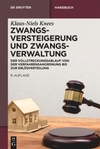 Handbuch Zwangsversteigerung und Zwangsverwaltung