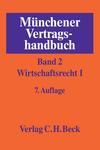 Münchener Vertragshandbuch. Band 2: Wirtschaftsrecht I