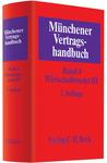 Münchener Vertragshandbuch. Band 4: Wirtschaftsrecht III