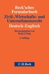 Beck'sches Formularbuch Zivil-, Wirtschafts- und Unternehmensrecht. Deutsch-Englisch. mit CD-ROM