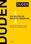 Duden. Band 1: Die Deutsche Rechtschreibung