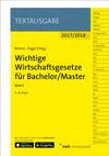 Wichtige Wirtschaftsgesetze für Bachelor / Master. Band 2