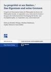 La propriété et ses limites / Das Eigentum und seine Grenzen