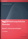 Das verkehrsrechtliche Mandat. Band 5: Personenschäden