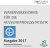 Warenverzeichnis für die Außenhandelsstatistik 2017. auf CD-ROM