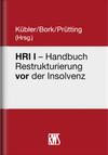 Handbuch Restrukturierung in der Insolvenz. HRI I